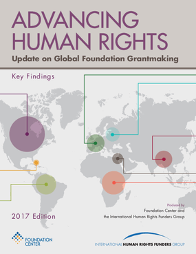 Advancing Human Rights: Update on Global Foundation Grantmaking, Key Findings - 2017 Edition