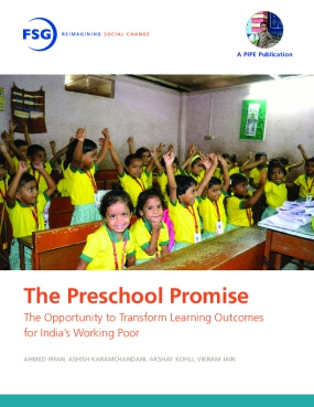 The Preschool Promise: The Opportunity to Transform Learning Outcomes for India's Working Poor